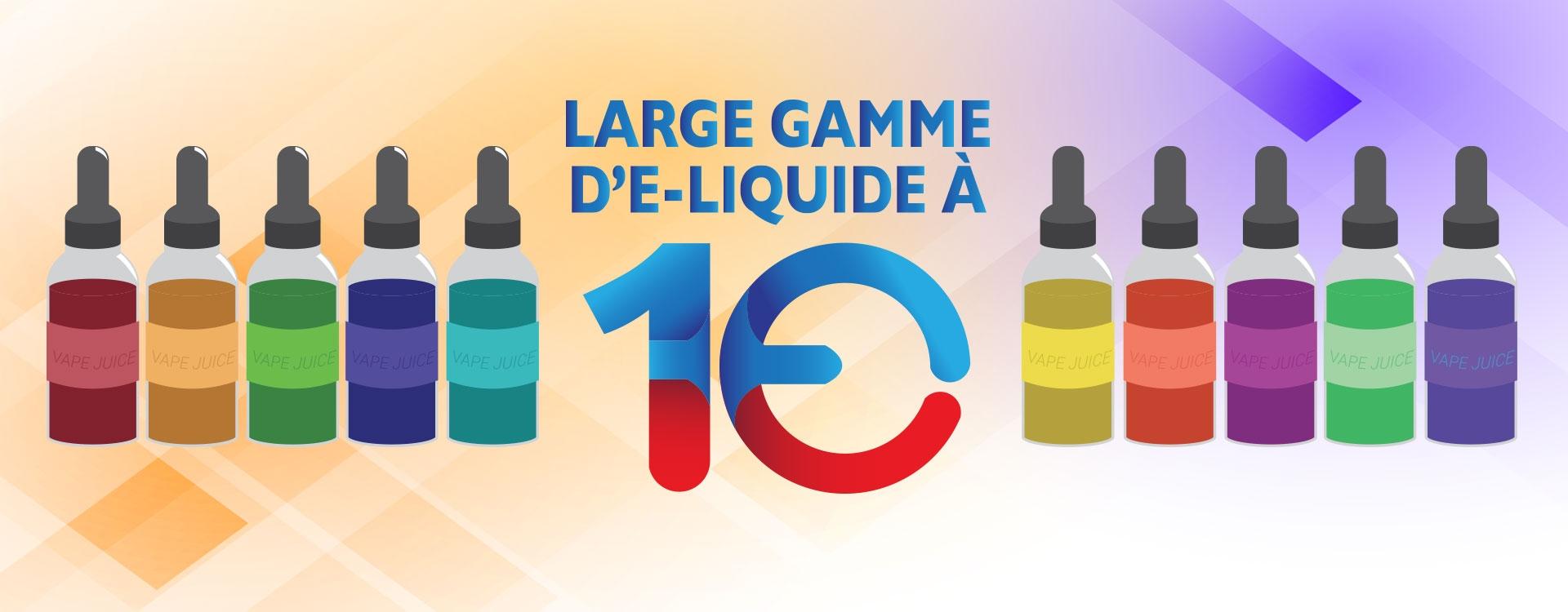 LARGE GAMME DE E-LIQUIDES À 1 EURO